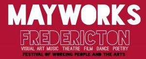 Mayworks Fredericton