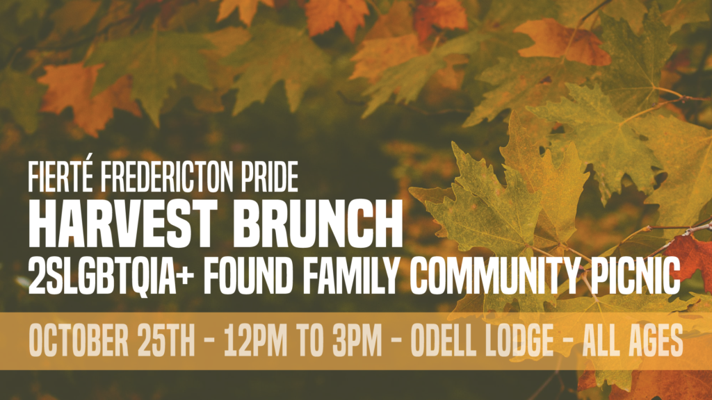 Fieré Fredericton Pride Harvest Brunch 2SLGBTQIA+ Found Family Community Picnic October 25th 12PM to 3PM